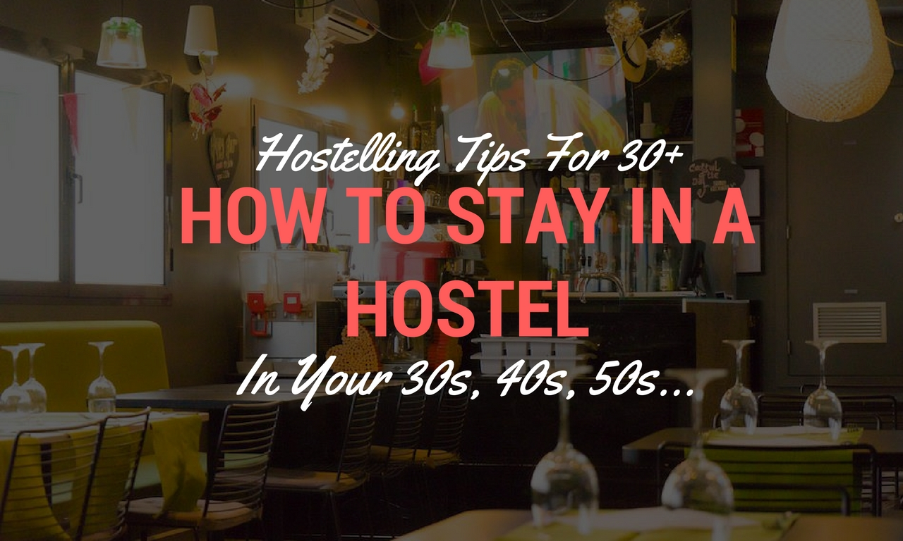 How in which to stay a hostel inside your 30s, 40s, 50s...and beyond - wandertooth and organize my
