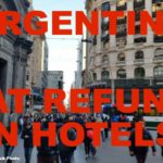 Travelers in argentina now get a complete vat refund for hotel accommodation